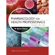 Pharmacology for Health Professionals by Acosta, W. Renee, 9781608315758