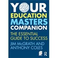 Your Education Masters Companion: The essential guide to success by McGrath; Jim, 9780415735759
