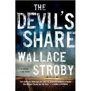 The Devil's Share A Crissa Stone Novel by Stroby, Wallace, 9781250065759