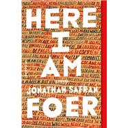 Here I Am A Novel by Foer, Jonathan Safran, 9781250135759