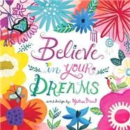 Believe in Your Dreams by Mora, Juilssa, 9781416245759
