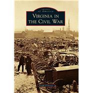 Virginia in the Civil War by D'arezzo, Joseph, 9781467115759