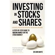 Investing in Stocks and Shares, 9th Edition by White, John; ; ; ;, 9781472135759