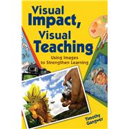 Visual Impact, Visual Teaching by Gangwer, Timothy, 9781632205759