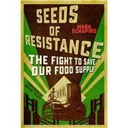 Seeds of Resistance by Schapiro, Mark; Talbot, David, 9781510705760