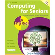 Computing for Seniors in Easy Steps Covers Windows 8 and Office 2013