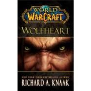 World of Warcraft : Wolfheart by Richard A. Knaak, 9781451605761
