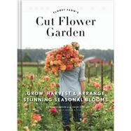 Floret Farm's Cut Flower Garden by Benzakein, Erin; Chai, Julie; Waite, Michele M., 9781452145761