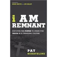 I Am Remnant by Schatzline, Pat; Smith, Sean; Raley, Jim, 9781621365761