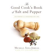 The Good Cook's Book of Salt & Pepper by Jordan, Michele Anna; Gershman, Liza, 9781629145761