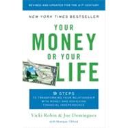 Your Money or Your Life : 9 Steps to Transforming Your Relationship with Money and Achieving Financial Independence by Robin, Vicki (Author); Dominguez, Joe (Author); Tilford, Monique (Author), 9780143115762