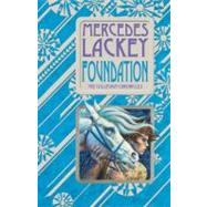 Foundation by Lackey, Mercedes (Author), 9780756405762