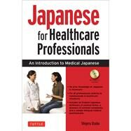 Japanese for Healthcare Professionals by Osuka, Shigeru, 9780804845762