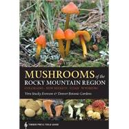 Mushrooms of the Rocky Mountain Region: Timber Press Field Guide by Evenson, Vera Stucky; Denver Botanic Gardens, 9781604695762