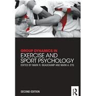 Group Dynamics in Exercise and Sport Psychology by Beauchamp; Mark R., 9780415835763