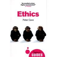 Ethics A Beginner's Guide by Cave, Peter, 9781780745763