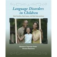 Language Disorders in Children Real Families, Real Issues, and Real Interventions by Tiegerman-Farber, Ellenmorris; Radziewicz, Christine, 9780130915764
