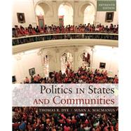 Politics in States and Communities Plus MySearchLab with eText -- Access Card Package by Dye, Thomas R.; MacManus, Susan A., 9780133745764