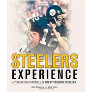 The Steelers Experience by Mendelson, Abby; Aretha, David, 9780760345764
