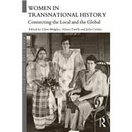 Women in Transnational History: Connecting the Local and the Global by Midgley; Clare, 9781138905764