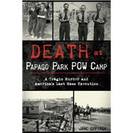 Death at Papago Park Pow Camp by Eppinga, Jane, 9781467135764