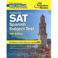 Cracking the SAT Spanish Subject Test, 15th Edition by PRINCETON REVIEW, 9780804125765