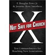 Not Safe for Church by Powe, F. Douglas, Jr.; Smothers, Jasmine Rose, 9781426775765