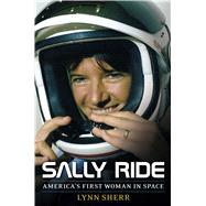 Sally Ride America's First Woman in Space by Sherr, Lynn, 9781476725765