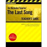 CliffsNotes On Nicholas Sparks' The Last Song Teacher's Guide at Biggerbooks.com
