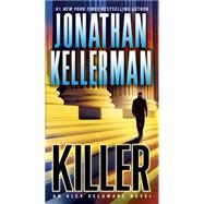 Killer by Kellerman, Jonathan, 9780345505767