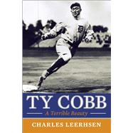 Ty Cobb A Terrible Beauty by Leerhsen, Charles, 9781451645767