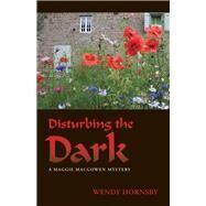 Disturbing the Dark by Hornsby, Wendy, 9781564745767
