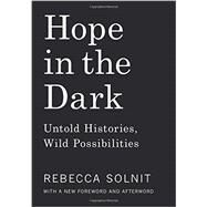 Hope in the Dark by Solnit, Rebecca, 9781608465767