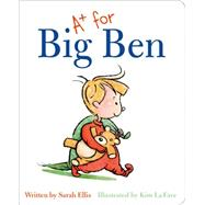 A+ for Big Ben by Ellis, Sarah; LA Fave, Kim, 9781927485767