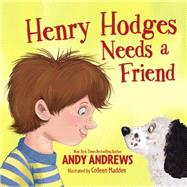 Henry Hodges Needs a Friend by Andrews, Andy; Madden, Colleen, 9780529115768