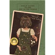 Field Guide to the End of the World by Gailey, Jeannine Hall, 9780913785768