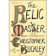 The Relic Master by Buckley, Christopher, 9781501125768