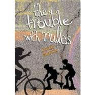 The Trouble With Rules by Bulion, Leslie, 9781561455768