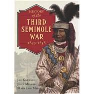 History of the Third Seminole War by Knetsch, Joe; Missall, John; Missall, Mary Lou, 9781612005768