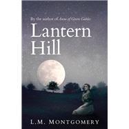 Lantern Hill by Montgomery, L. M., 9781843915768
