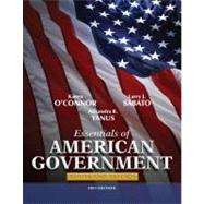 Essentials of American Government Roots and Reform, 2011 Edition by O'Connor, Karen; Sabato, Larry J.; Yanus, Alixandra B., 9780205825769