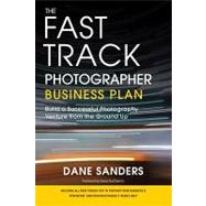 The Fast Track Business Plan: Build a Successful Venture from the Ground Up by Sanders, Dane, 9780817435769