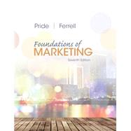 Foundations of Marketing by Pride, William M.; Ferrell, O. C., 9781305405769