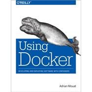 Using Docker by Mouat, Adrian, 9781491915769