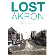 Lost Akron by Price, Mark J., 9781626195769
