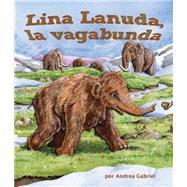 Lina Lanuda, la vagabunda / Wandering Woolly by Gabriel, Andrea, 9781628555769