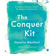 The Conquer Kit by Macneil, Natalie, 9780399175770