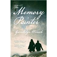 The Memory Painter A Novel of Love and Reincarnation by Womack, Gwendolyn, 9781250095770