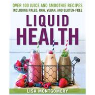 Liquid Health by MONTGOMERY, LISA, 9781578265770