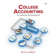 College Accounting A Career Approach (with Quickbooks Accounting 2013 CD-ROM) by Scott, Cathy J., 9781285735771